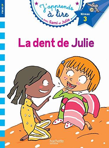 Sami et Julie CP Niveau 3 La dent de Julie par Laurence Lesbre