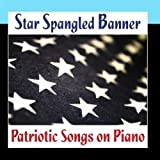 Star Spangled Banner - Patriotic Songs On Piano by Shamrock-n-Roll, Inc.