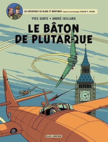 Blake et Mortimer - Tome 23 - Bâton de Plutarque (Le) par Yves Sente