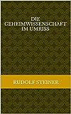 Die Geheimwissenschaft im Umriss: Gesamtausgabe 13 (Rudolf Steiner Gesamtausgabe)
