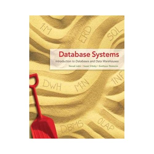 By Jukic, Nenad ( Author ) [ Database Systems: Introduction to Databases and Data Warehouses By Jan-2013 Paperback