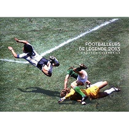 L'agenda-Calendrier footballeurs de légende 2013