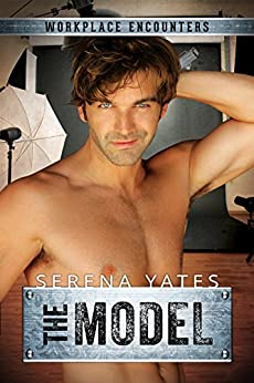 The Model (Workplace Encounters Book 9) by [Yates, Serena]