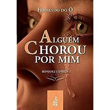 Alguém chorou por mim (Portuguese Edition)