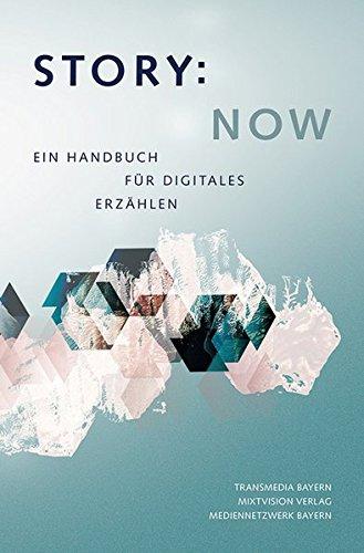 Van Florence Van (Story Now: Ein Handbuch für digitales Erzählen)