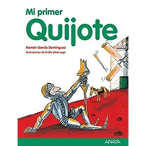 Mi primer Quijote (Literatura Infantil (6-11 Años) - Mi Primer Libro)