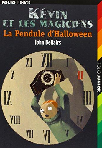 Kévin et les Magiciens : La Pendule d'halloween par John Bellairs