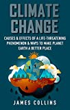 #7: Climate Change: Causes & Effects Of A Life-Threatening Phenomenon & Ways To Make Planet Earth A Better Place