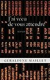 J'ai vécu de vous attendre : roman (Littérature Française) (French Edition)
