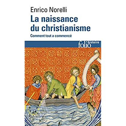 La naissance du christianisme: Comment tout a commencé