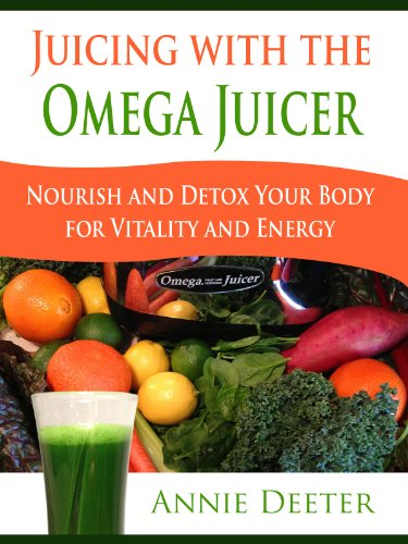 Juicing with the Omega Juicer - Nourish and Detox Your Body  for Vitality and Energy (English Edition)