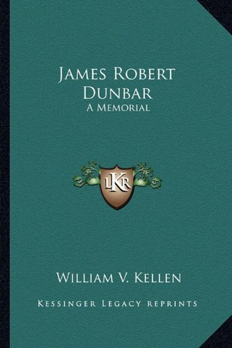 James Robert Dunbar: A Memorial