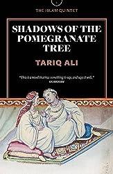 Shadows of the Pomegranate Tree (Islam Quintet) by Tariq Ali (2015-07-07)