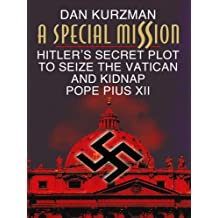 A Special Mission: Hitler's Secret Plot to Seize the Vatican and Kidnap Pope Pius XII (Thorndike Press Large Print Nonfiction Series)