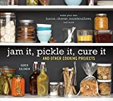 Jam it, Pickle it, Cure it: And 40 Other Kitchen Crafts