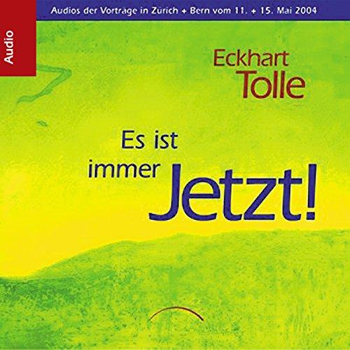 Buchseite und Rezensionen zu 'Es ist immer Jetzt!: Vorträge in Zürich + Bern vom 11. + 15. Mai 2004' von Eckhart Tolle