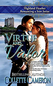 Virtue and Valor (Highland Heather Romancing a Scot Series Book 2) by [Cameron, Collette]