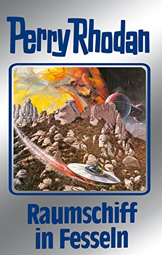 Perry Rhodan 82: Raumschiff in Fesseln (Silberband): 2. Band des Zyklus