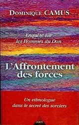 Enquête sur les Hommes du Don : L'affrontement des forces