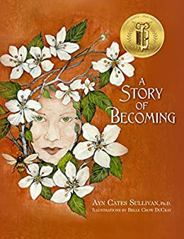 A Story of Becoming: An Inspiring Fantasy fable by [Sullivan, Ayn Cates]