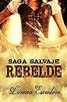 Rebelde: Saga Salvaje par Escudero