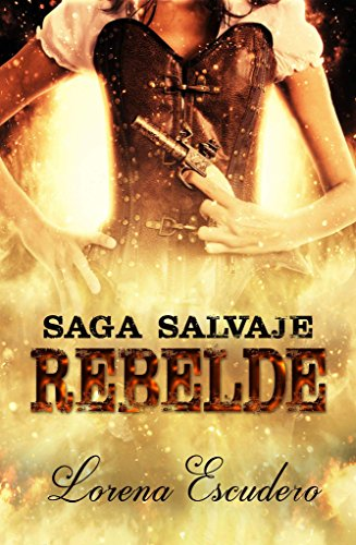 Rebelde: Saga Salvaje (Spanish Edition)