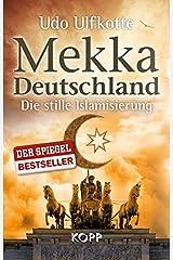 Mekka Deutschland: Die stille Islamisierung Gebundene Ausgabe