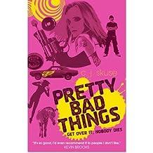 [Pretty Bad Things] [by: C.J. Skuse]