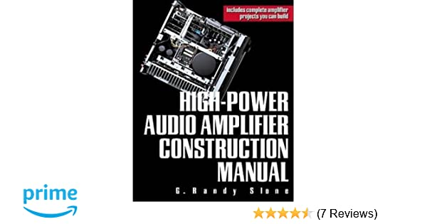 high power audio amplifier construction manual 50 to 500 watts for rh amazon co uk high-power audio amplifier construction manual free download high-power audio amplifier construction manual free download
