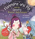 Florentine and Pig and the Spooky Forest Adventure (Florentine & Pig)