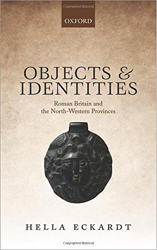 Objects and Identities: Roman Britain and the North-Western Provinces by Hella Eckardt (2014-11-27)