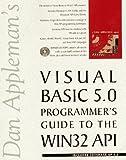 Dan Appleman's Visual Basic 5 Guide to the Win32 API by Dan Appleman (1-Dec-1996) Paperback