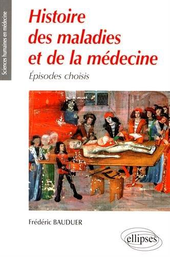 Histoires des Maladies et de la Medecine par Frédéric Bauduer