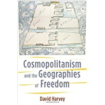 Cosmopolitanism and the Geographies of Freedom (The Wellek Library Lectures)