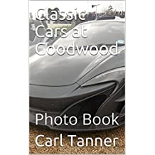 Classic Cars at Goodwood: Photo Book (English Edition)