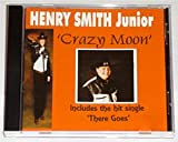 Crazy Moon by Henry Smith Junior