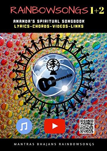 Rainbow Songs 1+2 - Ebook Edition: Ananda's Spiritual Songbook (English Edition)