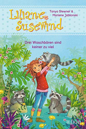 Liliane Susewind – Drei Waschbären sind keiner zu viel (Liliane Susewind ab 6)