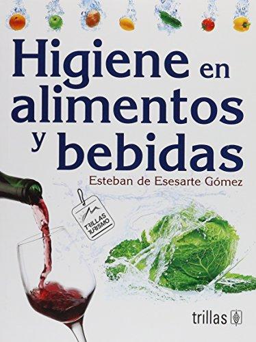 Descargar Libro Higiene en alimentos y bebidas / Hygiene in Food and Drinks de Esteban de Esesarte Gomez