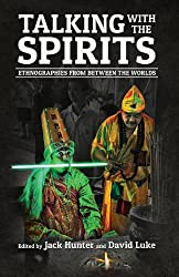 Talking with the Spirits: Ethnographies from Between the Worlds