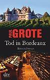 Tod in Bordeaux: Kriminalroman - Paul Grote