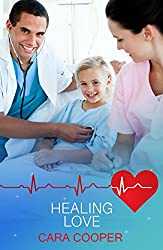 Healing Love: A Heartwarming Medical Romance (Medical Romance Specials Book 30)