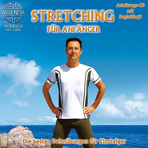 Stretching für Anfänger - Die besten Dehnübungen für Einsteiger (inkl. Begleitheft)