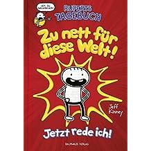 Ruperts Tagebuch - Zu nett für diese Welt!: Jetzt rede ich!