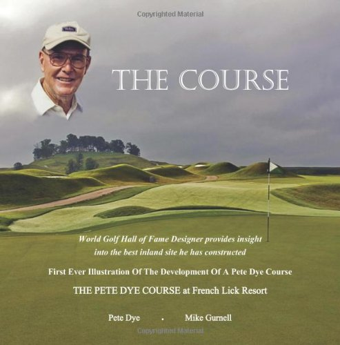 The Course: The Pete Dye Course at French Lick Resort por Mike Gurnell