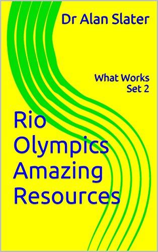 Rio Olympics Amazing Resources: What Works Set 2 (2016 Rio Olympics) (English Edition) por Dr Alan Slater