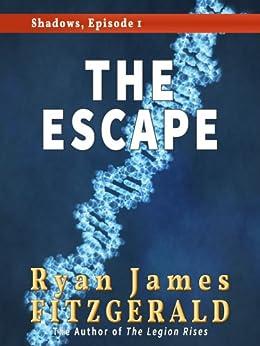 Shadows, Episode 1: The Escape (English Edition) di [Fitzgerald, Ryan James]