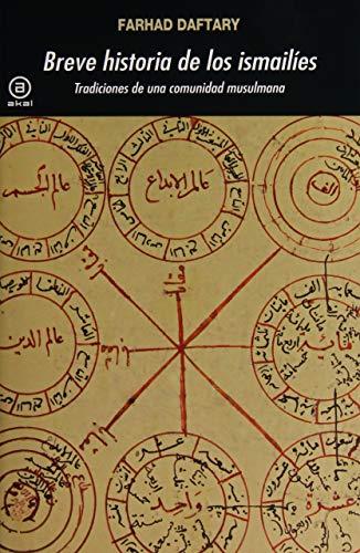 Breve historia de los ismailíes. Tradiciones de una comunidad musulmana: 361 (Universitaria)