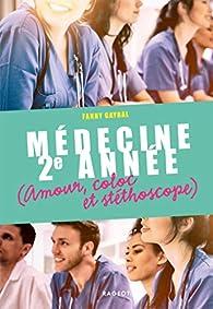 Médecine 2e année (amour, coloc et stéthoscope) par Fanny Gayral