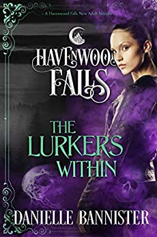 The Lurkers Within: (A Havenwood Falls Novella) by [Bannister, Danielle, Havenwood Falls Collective]